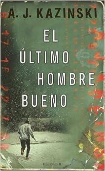 El Ultimo Hombre Bueno (Latrama (Paperback)) by A J Kazinski (2012-03-06)