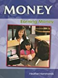 Introduces the concept of earning money, discussing different ways of working, how people get paid, tax, inflation, savings and investment, how to run a business, and potential jobs for young readers.
