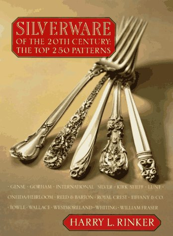 Silverware of the 20th Century: The Top 250 Patterns (Flatware Stores)