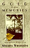 Gold in Your Memories, Macrina Weiderkehr, 0877936641