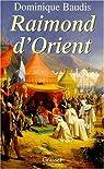 Raimond d'Orient par Baudis