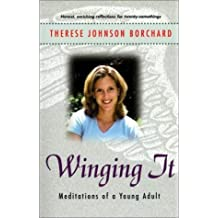 Winging It: Meditations of a Young Adult by Therese Johnson Borchard (2001-02-02)