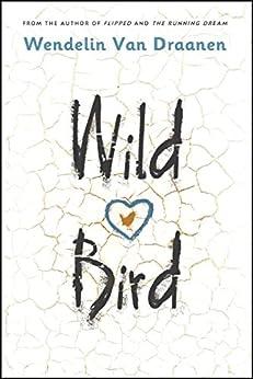 Wild Bird by [Van Draanen, Wendelin]