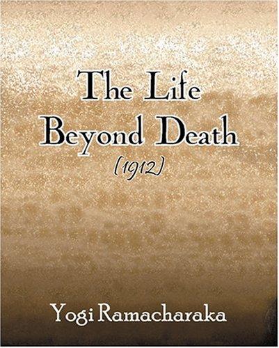 The Life Beyond Death (1912) pdf epub