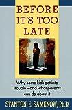 Before It's Too Late, Stanton E. Samenow, 0812916468
