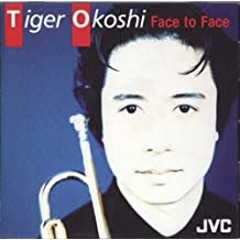 Face to Face by Tiger Okoshi (1991-07-01)