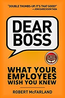Dear Boss: What Your Employees Wish You Knew by [McFarland , Robert]