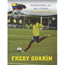 Fredy Guarin (Superestrellas del futbol/Superstars of Soccer) (Spanish Edition)