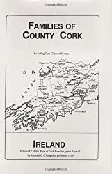 Families of County Cork, Ireland (Book of Irish Families, Great and Small Volume 4)