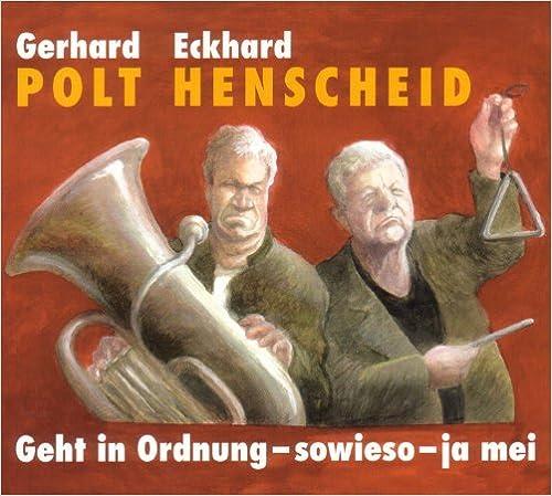 cd von von Eckhard Henscheid, Gerhard Polt Geht in Ordnung - sowieso - ja mei. CD Eine Live-Lesung