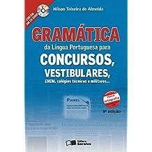 Gramática da língua portuguesa para concursos, vestibulares, ENEM, colégios técnicos e militares