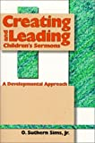 img - for Creating and Leading Children's Sermons: A Developmental Approach by O. Suthern Sims (1999-01-31) book / textbook / text book
