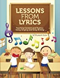 Lessons From Lyrics: Using Singing and Song Writing to Teach Content and Fluency
