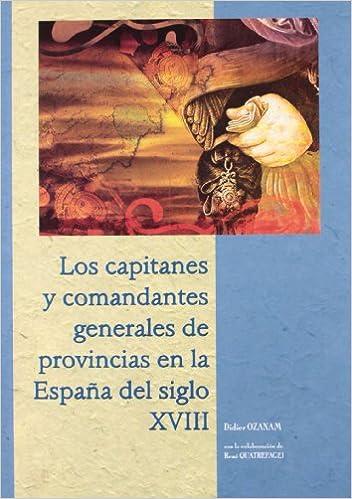 Los capitanes y comandantes generales de provincias en la España ...
