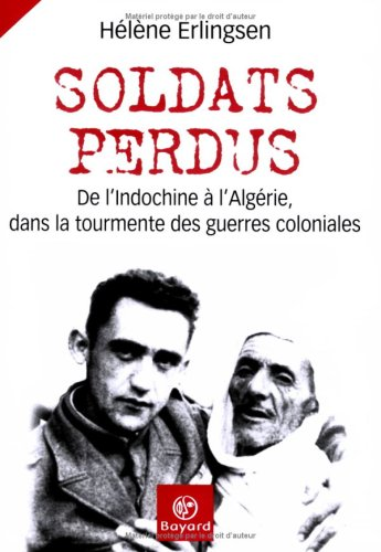 Soldats perdus : De l'Indochine à l'Algérie, dans la tourmente des guerres coloniales Broché – 27 septembre 2007 Hélène Erlingsen Bayard Jeunesse 2227476117 Cinquième république