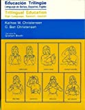 img - for Trilingual Education: Sign Language, Spanish, English by Kathee M. Christensen (1991-03-12) book / textbook / text book