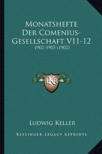 Monatshefte Der Comenius-Gesellschaft V11-12: 1902-1903 (1902) (German Edition) PDF