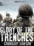 The Glory of the Trenches (World War Classics Presents)