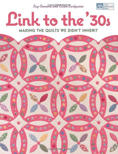 Read Online Link to the 30's: Making the Quilts We Didn't Inherit (That Patchwork Place) ebook