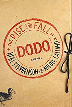 The Rise and Fall of D.O.D.O.: A Novel by [Stephenson, Neal, Galland, Nicole]