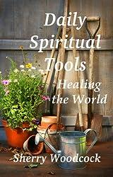 Daily Spiritual Tools, Healing the World