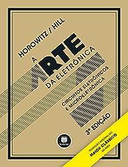 A Arte da Eletrônica: Circuitos Eletrônicos e Microeletrônica