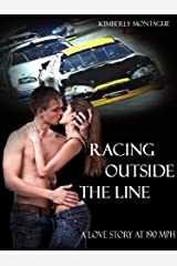 Racing Outside the Line: A Love Story at 190 mph (Love Stories at 190 mph Book 1) Kindle Edition