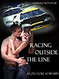 Racing Outside the Line: A Love Story at 190 mph (Love Stories at 190 mph Book 1)