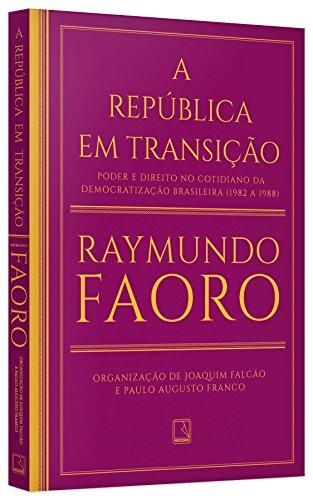 A República em Transição. Poder e Direito no Cotidiano da Democratização Brasileira. 1982-1988