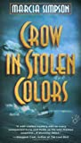 Crow in Stolen Colors, Marcia Simpson, 0425174638