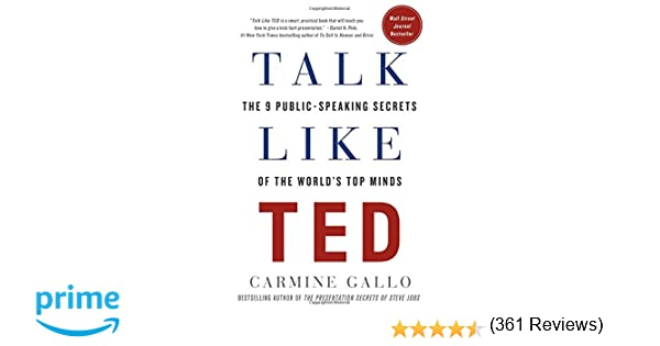 Talk Like TED: The 9 Public-Speaking Secrets of the World's Top ...