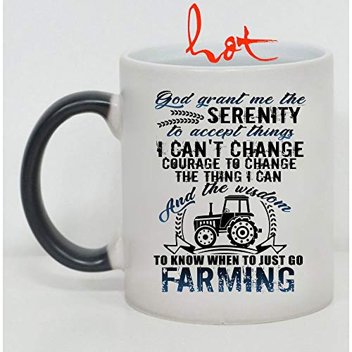When To Just Go Farming Mug, Farm Cup, God Grant Me The Serenity To Accept Things Change color mug, Magic Coffee Heat Sensitive Mug (Color Changing Mug 11oz) -