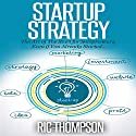 Startup Strategy: The Art of The Start for Solopreneurs, Even if You Already Started... Audiobook by Ric Thompson Narrated by Daniel Penz