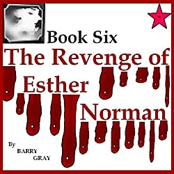 The Revenge of Esther Norman Book Six
