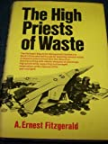 The High Priests of Waste, A. Ernest Fitzgerald, 0393053598