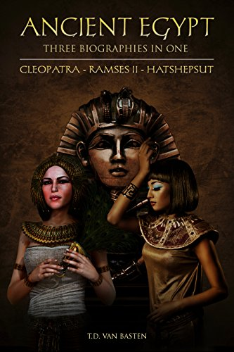 Ancient Egypt: Three Biographies In One: Cleopatra - Ramses II - Hatshepsut (Box ()