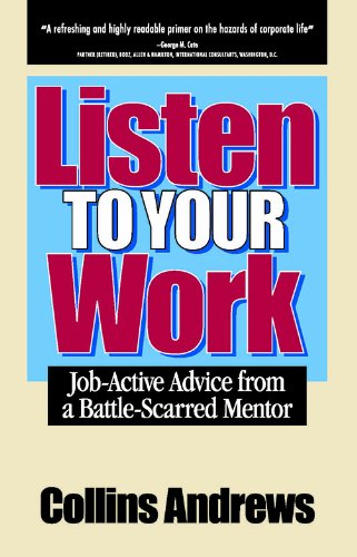 Download Listen to Your Work: Job-Active Advice from a Battle-Scarred Mentor pdf