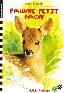 """Afficher """"SOS animaux n° 16 Pauvre petit faon"""""""