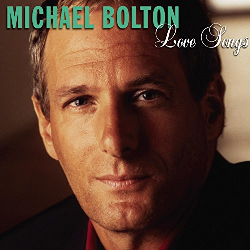 Michael Bolton - Love Songs: Michael Bolton - Zortam Music