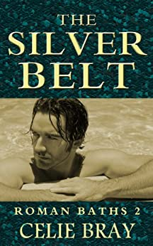 The Silver Belt (The Roman Baths Book 2) (English Edition) por [Bray, Celie]