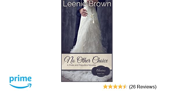 No Other Choice A Pride And Prejudice Novella Choices Volume 2