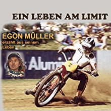 Ein Leben am Limit: Egon Müller erzählt aus seinem Leben Hörbuch von Egon Müller Gesprochen von: Egon Müller