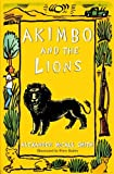 Akimbo and the Lions by Alexander McCall Smith (2005-04-04)