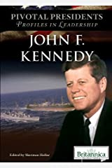 John F. Kennedy (Pivotal Presidents: Profiles in Leadership) Library Binding