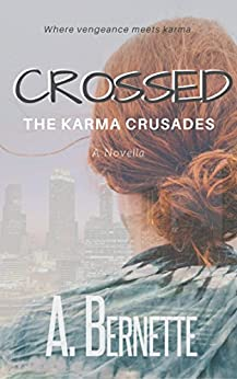 Crossed: The Karma Crusades, The First Adventure by [Bernette, A.]