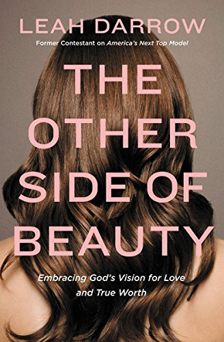 The Other Side of Beauty: Embracing God's Vision for Love and True Worth ()