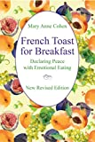 French Toast for Breakfast: Declaring Peace with Emotional Eating (2016)