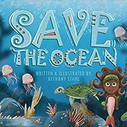 Save the Ocean by [Stahl, Bethany]