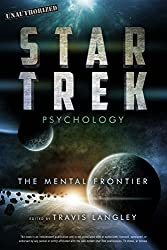 Star Trek Psychology: The Mental Frontier
