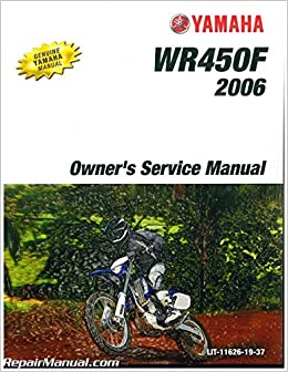 lit-11626-19-37 2006 yamaha wr450f motorcycle owners service manual:  manufacturer: amazon com: books